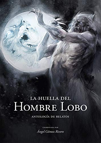 La Huella del Hombre Lobo: Antologia de Relatos