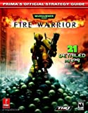Warhammer 40, 000 Fire Warrior - Official Strategy Guide by Prima Development (2003-11-15) - 15/11/2003