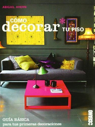 Cómo decorar tu piso: Trucos para que tu hogar se convierta en la casa de tus sueños
