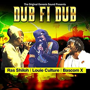 The Original Genesis Sound Presents Ras Shiloh, Louie Culture and Bascom X: Dub Fi Dub