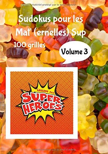 Sudokus pour les Mat'(ernelles) Sup Volume 3: 100 Grilles de sudoku pour les enfants de fin de maternelle avec page d'écriture des chiffres (5 à 6 ... | grand format 7x10 po (18x25cm environ) PDF Books