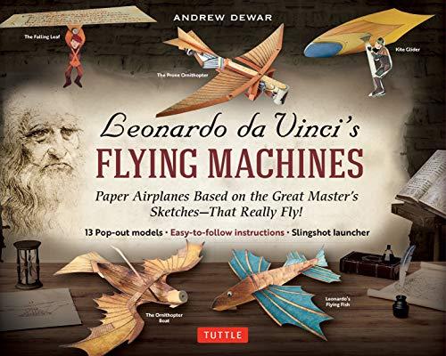 Leonardo da Vinci's Flying Machines Kit: Paper Airplanes Based on the Great Master's...