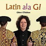 Songtexte von Gilbert O'Sullivan - Latin ala G!