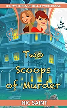 Two Scoops of Murder - Book #2 of the Mysteries of Bell & Whitehouse