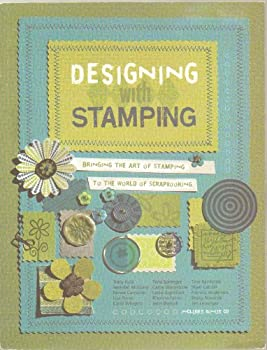 Paperback Designing with Stamping, Bringing the Art of Stamping to the World of Scrapbooking with Cd, Bonus Cd Featuring Additional Projects, Directions for Techniques and More - Paperback 2005 Edition (Book with Step-By-Step Instructions and CD with 10 Bonus Layou Book