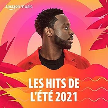 Les hits de l'été 2021
