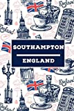 Southampton - England: Lined Travel Journal, Cute United Kingdom Notebook, Perfect gift for your Trip in UK States and Cities