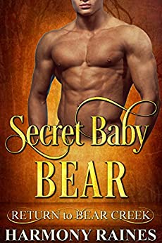 Secret Baby Bear (Return to Bear Creek Book 16) by [Harmony Raines]