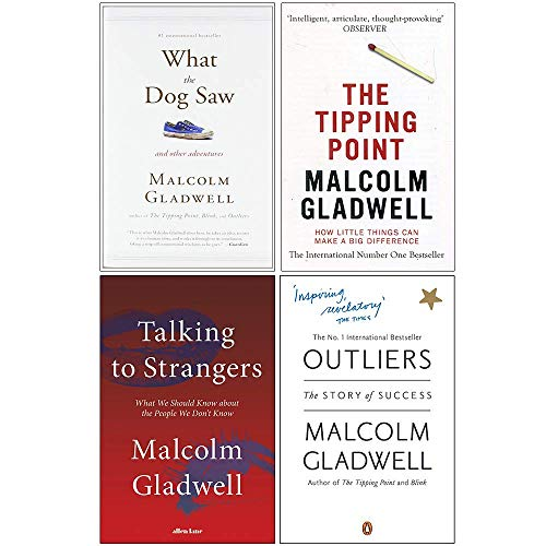 Malcolm Gladwell Collection 4 Books Set (What the Dog Saw, The Tipping Point, [Hardcover] Talking to Strangers, Outliers)