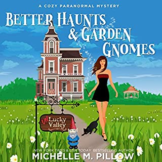 Better Haunts and Garden Gnomes: A Cozy Paranormal Mystery Titelbild