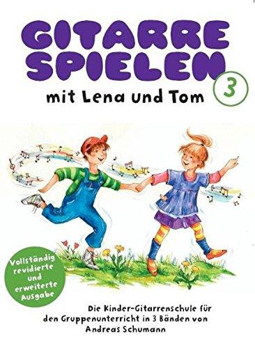 Gitarre Spielen mit Lena und Tom - Band 3: Lehrmaterial