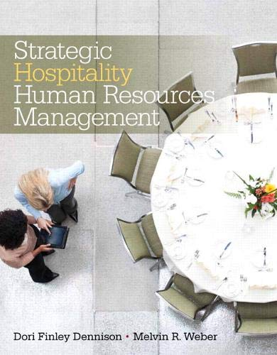 Compare Textbook Prices for Strategic Hospitality Human Resources Management 1 Edition ISBN 9780135087053 by Weber, Melvin,Dennison, Dori