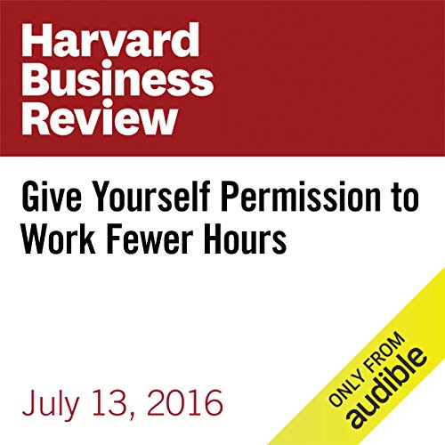 『Give Yourself Permission to Work Fewer Hours』のカバーアート