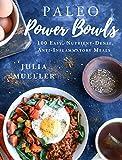 {[Julia Mueller]} Paleo Power Bowls: 100 Easy, Nutrient-Dense, Anti-Inflammatory Meals