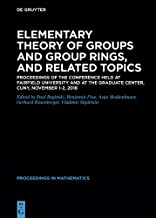 Elementary Theory of Groups and Group Rings, and Related Topics: Proceedings of the Conference held at Fairfield University and at the Graduate Center, CUNY, November 1-2, 2018