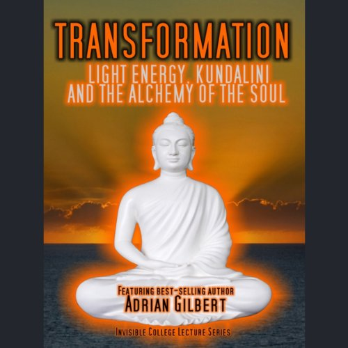 Transformation: Light Energy, Kundalini and the Alchemy of the Soul audiobook cover art