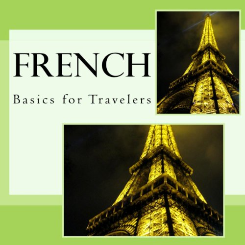French - Basics for Travelers                   By:                                                                                                                                 N. T. Gore                               Narrated by:                                                                                                                                 Christian Brunel                      Length: 1 hr and 59 mins     1 rating     Overall 5.0