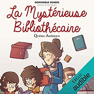 La Mystérieuse Bibliothécaire                   Written by:                                                                                                                                 Dominique Demers                               Narrated by:                                                                                                                                 Dominique Demers                      Length: 55 mins     4 ratings     Overall 5.0