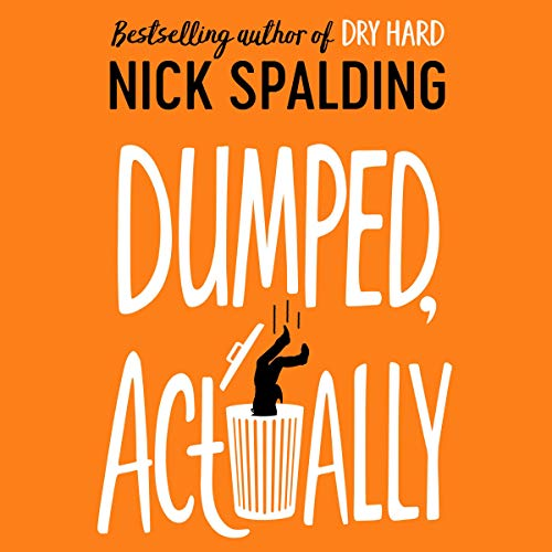 Dumped, Actually Audiobook By Nick Spalding cover art