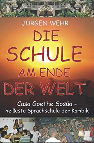 Die Schule am Ende der Welt: Casa Goethe Sosúa - heißeste Sprachschule der Karibik