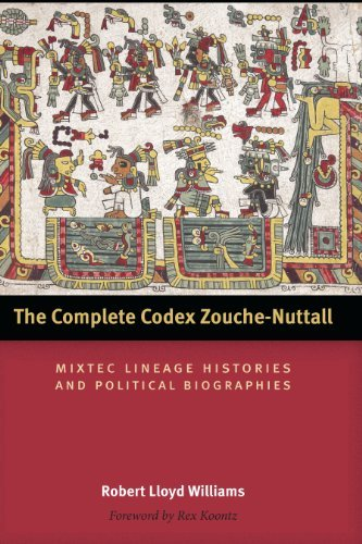[( The Complete Codex Zouche-Nuttall: Mixtec Lineage Histories and Political Biographies )] [by: Robert Lloyd Williams] [Jun-2013]