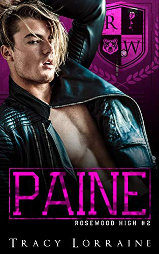 PAINE: A High School Enemies to Lovers Romance (Rosewood High Book 2) by [Tracy Lorraine]