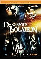 Dangerous Isolation [DVD]