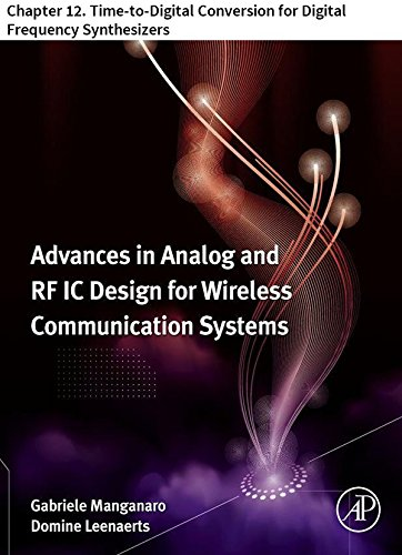 Advances in Analog and RF IC Design for Wireless Communication Systems: Chapter 12. Time-to-Digital Conversion for Digital Frequency Synthesizers (English Edition)