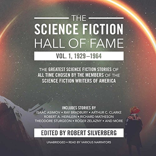 The Science Fiction Hall of Fame, Volume One: 1929-1964: The Greatest Science Fiction Stories of All Time Chosen by the Members of The Science Fiction Writers of America