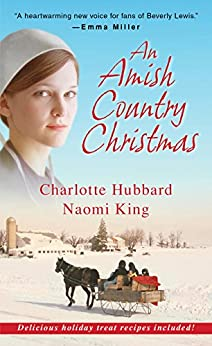 An Amish Country Christmas (Seasons Of The Heart) by [Charlotte Hubbard, Naomi King]