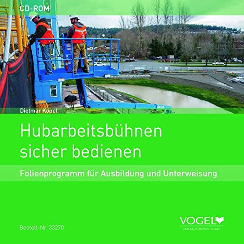 Hubarbeitsbühnen sicher bedienen: Folienprogramm für Ausbildung und Unterweisung