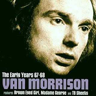 The Early Years 67-68 by Van Morrison