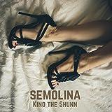 Semolina [Explicit]