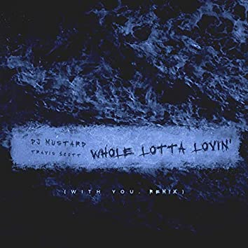 Whole Lotta Lovin' (With You Remix)