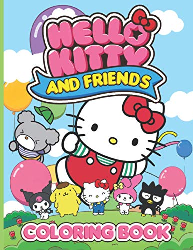 Hello Kitty And Friends Coloring Book: Fantastic Hello Kitty And Friends Coloring Books For Adults, Boys, Girls, Anxiety