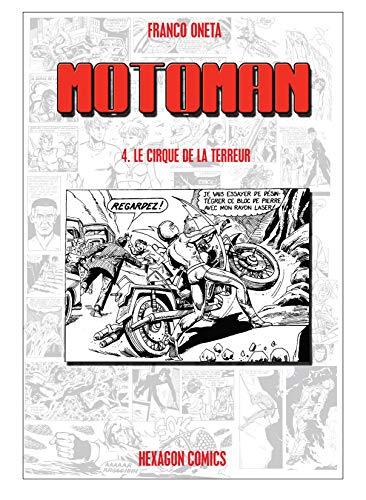 MOTOMAN Vol. 4: Le Cirque de la Terreur (French Edition)
