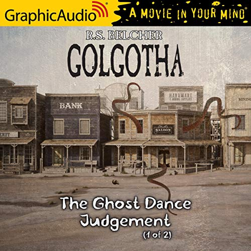 The Ghost Dance Judgement (1 of 2) [Dramatized Adaptation] cover art