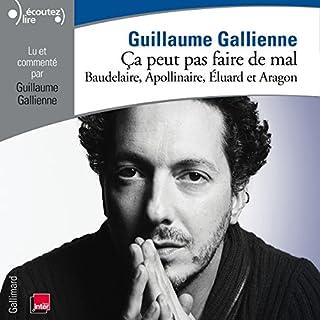 Couverture de Baudelaire, Apollinaire, Éluard et Aragon lus et commentés par Guillaume Gallienne