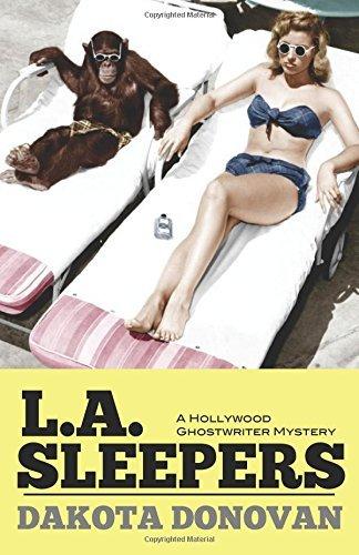 L.A. Sleepers: A Hollywood Ghostwriter Mystery by Dakota Donovan (2016-06-20)