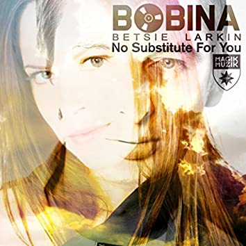 No Substitute for You