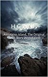 Aepyornis Island, The Original Short Story (Annotated): Masterpiece Collection: Aepyornis Island, H G Wells Famous Quotes, Book List, and Biography