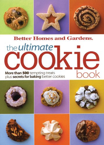 The Ultimate Cookie Book (Better Homes and Gardens Ultimate)