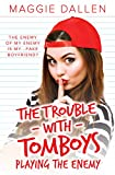 Playing the Enemy (The Trouble with Tomboys...