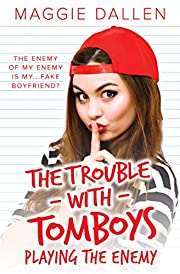 Playing the Enemy (The Trouble with Tomboys Book 1)