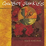 Songtexte von Cowboy Junkies - Black Eyed Man