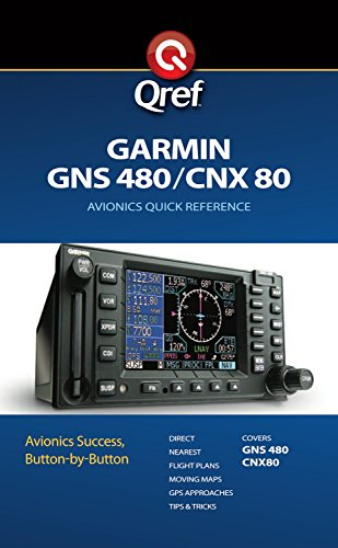 Garmin GNS 480/CNX80 Qref Checklist (Qref Avionics Checklist) (English Edition)