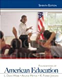Foundations of American Education Plus MyEducationLab with Pearson eText -- Access Card Package (7th Edition)