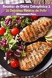Recetas de Dieta Cetogenica 2: 25 Deliciosas Recetas de Pollo: Volume 2