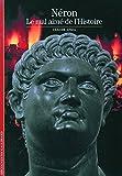Néron - Le mal aimé de l'Histoire