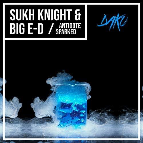 Sukh Knight & BIG E-D